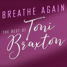 Breathe Again: The Best of Toni Braxton mp3 Artist Compilation by Toni Braxton