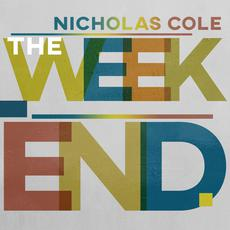 The Weekend mp3 Album by Nicholas Cole