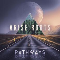 Pathways mp3 Album by Arise Roots