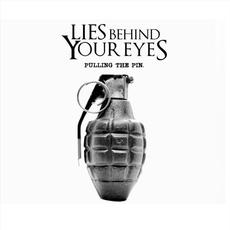 Pulling the Pin mp3 Album by Lies Behind Your Eyes