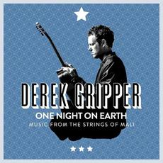 One Night on Earth: Music From the Strings of Mali mp3 Album by Derek Gripper