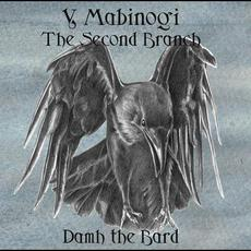 Y Mabinogi: The Second Branch mp3 Album by Damh the Bard