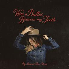With A Bullet Between My Teeth mp3 Album by Amber Rae Slade