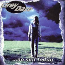 ...No Sun Today mp3 Album by Grey Daze