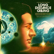 How Do We Want To Live? mp3 Album by Long Distance Calling