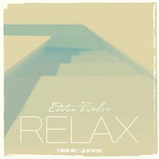 Relax Edition Twelve mp3 Album by Blank & Jones