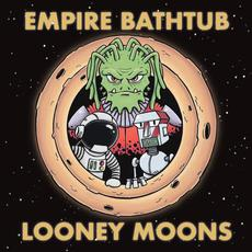 Looney Moons mp3 Album by Empire Bathtub