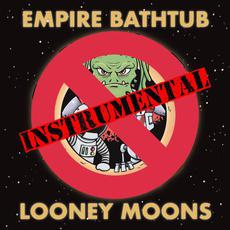 Looney Moons (Instrumental) mp3 Album by Empire Bathtub