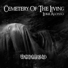 Cemetery of the Living mp3 Album by Luke Alonso