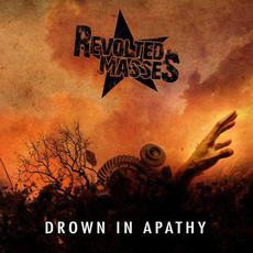 Drown in Apathy mp3 Album by Revolted Masses