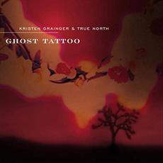 Ghost Tattoo mp3 Album by Kristen Grainger & True North