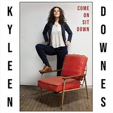 Come On Sit Down mp3 Album by Kyleen Downes