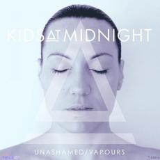 Unashamed / Vapours mp3 Album by Kids at Midnight