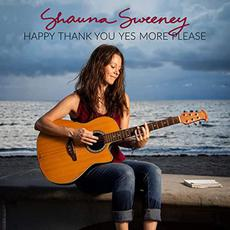 Happy Thank You Yes More Please mp3 Album by Shauna Sweeney