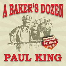 A Baker's Dozen mp3 Album by Paul King