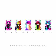 Barking At Strangers mp3 Album by Fox Force 5