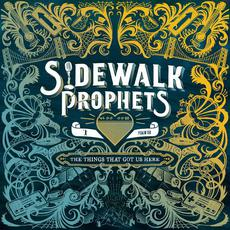 The Things That Got Us Here mp3 Album by Sidewalk Prophets
