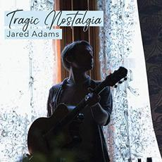 Tragic Nostalgia mp3 Album by Jared Adams