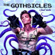 I Feel Sicle mp3 Album by The Gothsicles