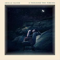 A Thousand Tiny Torches mp3 Album by Arielle Silver