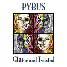Glitter And Twisted mp3 Album by Pybus