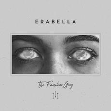 The Familiar Grey mp3 Album by Erabella
