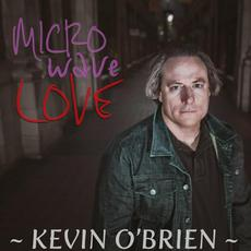 Microwave Love mp3 Album by Kevin O'Brien