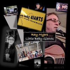 Little Baby Giants mp3 Album by Ray Myers
