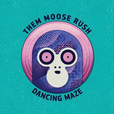 Dancing Maze mp3 Album by Them Moose Rush
