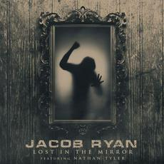 Lost in the Mirror (feat. Nathan Tyler) mp3 Single by Jacob Ryan