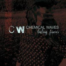 Lasting Forever mp3 Album by Chemical Waves