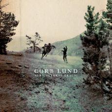 Agricultural Tragic mp3 Album by Corb Lund