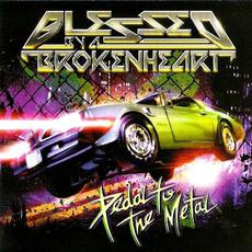 Pedal to the Metal mp3 Album by Blessed By A Broken Heart