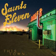 This Town mp3 Album by Saints Eleven