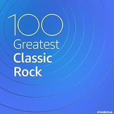 100 Greatest Classic Rock mp3 Compilation by Various Artists