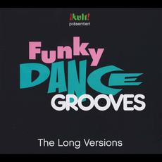 Kult! Präsentiert: Funky Dance Grooves: The Long Versions mp3 Compilation by Various Artists