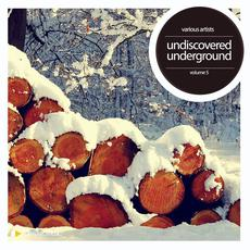 Undiscoverd Underground, Volume 5 mp3 Compilation by Various Artists