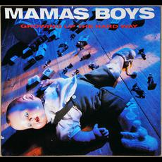 Growing Up the Hard Way mp3 Album by Mama's Boys
