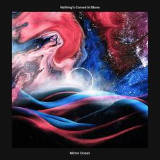 Mirror Ocean mp3 Album by Nothing's Carved In Stone
