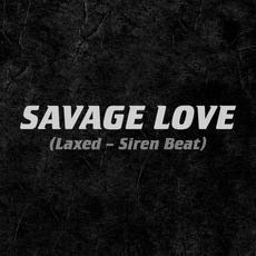 Savage Love (Laxed - Sired Beat) mp3 Single by Jawsh 685 x Jason Derulo