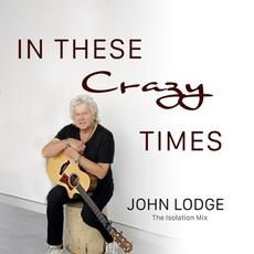 In These Crazy Times (Isolation Mix) mp3 Single by John Lodge