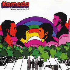 What Makes It Go? mp3 Album by Komeda