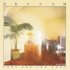 Body and the Beat mp3 Album by Dragon