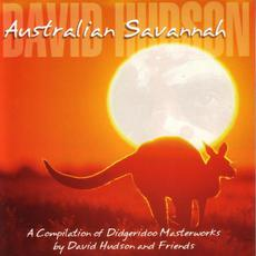 Australian Savannah: A Compilation of Digeridoo Masterworks mp3 Album by David Hudson and Friends