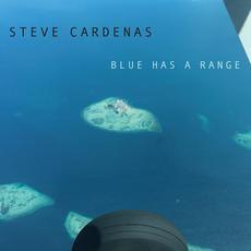 Blue Has A Range mp3 Album by Steve Cardenas