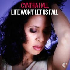 Life Won't Let Us Fall mp3 Album by Cynthia Hall