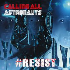#Resist mp3 Album by Calling All Astronauts