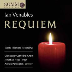Ian Venables: Requiem, Op. 48 mp3 Album by Gloucester Cathedral Choir and Jonathan Hope