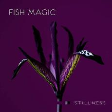 Stillness mp3 Album by Fish Magic
