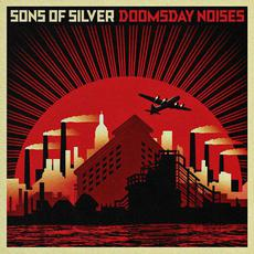 Doomsday Noises mp3 Album by Sons Of Silver